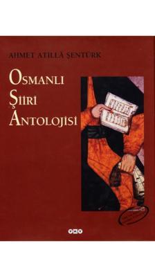 Osmanlı Şiiri Antolojisi A. Atilla Şentürk