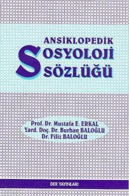 Ansiklopedik Sosyoloji Sözlüğü Mustafa E. Erkal