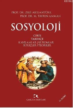 Sosyoloji Kavramlar, Kurumlar, Süreçler, Teoriler Zeki Arslantürk