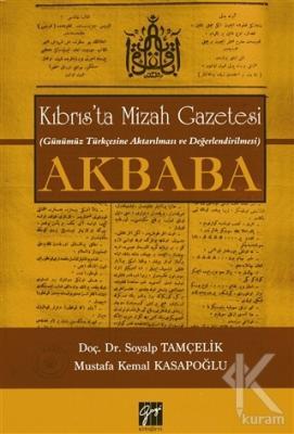 Kıbrıs'ta Mizah Gazetesi (Günümüz Türkçesine Aktarılması ve Değerlendirilmesi) Akbaba