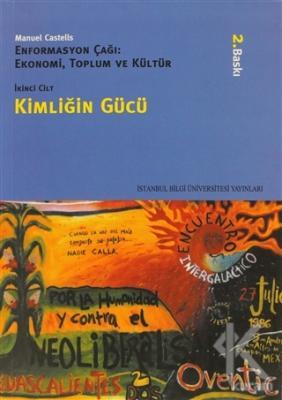 Kimliğin Gücü Enformasyon Çağı: Ekonomi, Toplum ve Kültür 2. Cilt