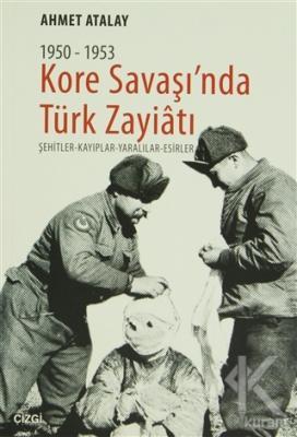 Kore Savaşın'nda Türk Zayiatı 1950-1953
