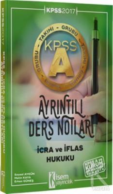 KPSS A Grubu İcra ve İflas Hukuku Ayrıntılı Ders Notları 2017