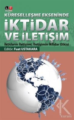 Küreselleşme Ekseninde İktidar ve İletişim