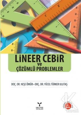Lineer Cebir ve Çözümlü Problemler
