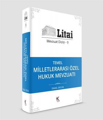 Litai Mevzuat Dizisi 9 Temel Milletlerarası Özel Hukuk Mevzuatı