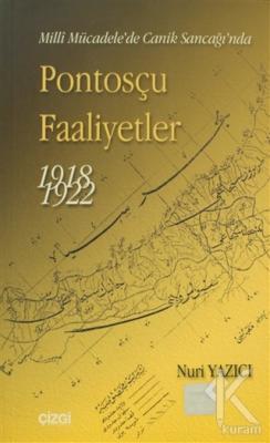 Milli Mücadele'de Canik Sancağı'nda Pontosçu Faaliyetler (1918-1922)