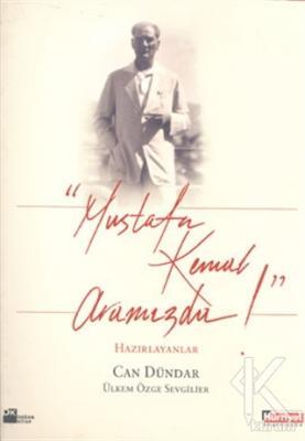 Mustafa Kemal Aramızda! (Ciltli)