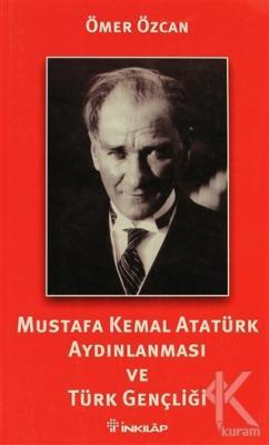 Mustafa Kemal Atatürk Aydınlanması ve Türk Gençliği