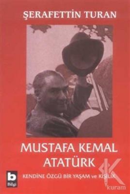 Mustafa Kemal Atatürk Kendine Özgü Bir Yaşam ve Kişilik (Ciltli)