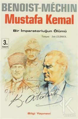 Mustafa Kemal: Bir İmparatorluğun Ölümü
