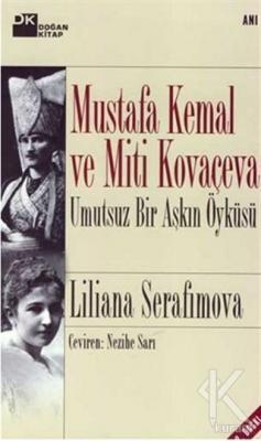 Mustafa Kemal ve Miti Kovaçeva Umutsuz Bir Aşkın Öyküsü