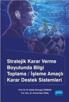 Stratejik Karar Verme Boyutunda Bilgi Toplama/İşleme Amaçlı Karar Dest