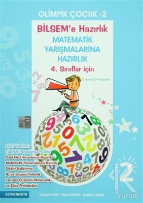 Olimpik Çocuk 2 - Bilsem'e ve Matematik Yarışmalarına Hazırlık 4. Sınıflar İçin