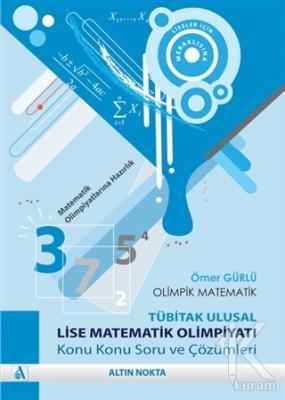 Olimpik Matematik - TÜBİTAK Ulusal Lise Matematik Olimpiyatı Konu Konu Soru ve Çözümleri