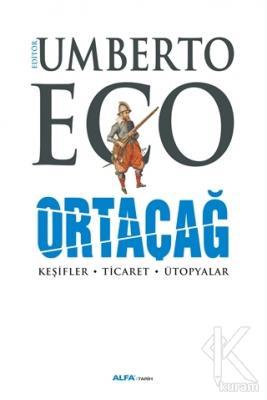 Ortaçağ 4. Cilt (Ciltli) Umberto Eco