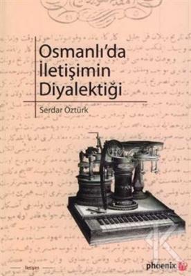 Osmanlı'da İletişimin Diyalektiği
