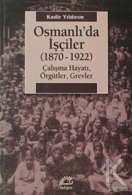 Osmanlı'da İşçiler (1870-1922)