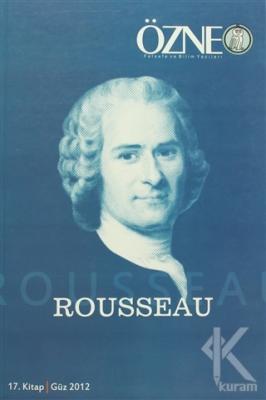 Özne Felsefe ve Bilim Yazıları 17. Kitap -  Rousseau