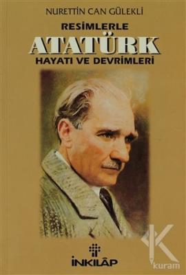 Resimlerle Atatürk Hayatı ve Devrimleri