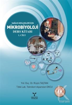 Sağlık Meslekleri İçin Mikrobiyoloji Ders Kitabı 1. Cilt