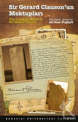 Sir Gerard Clauson'un Mektupları / The Correspondence of Sir Gerard Clauson