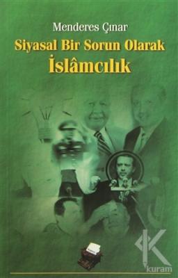 Siyasal Bir Sorun Olarak İslamcılık