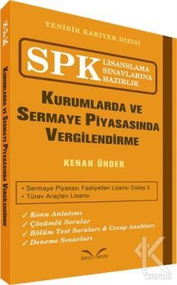 SPK Lisanslama Sınavlarına Hazırlık - Kurumlarda ve Sermaye Piyasasında Vergilendirme