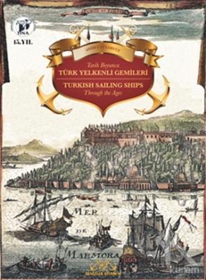 Tarih Boyunca Türk Yelkenli Gemileri / Turkish Sailing Ships Through the Ages (Ciltli)
