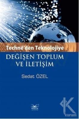 Techne'den Teknolojiye Değişen Toplum ve İletişim