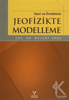 Teori ve Örneklerle Jeofizikte Modelleme