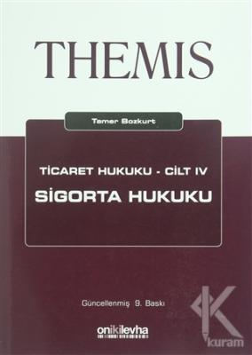 Themis Ticaret Hukuku Cilt : 4 Sigorta Hukuku