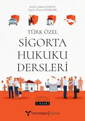 Türk Özel Sigorta Hukuku Dersleri Şaban Kayıhan