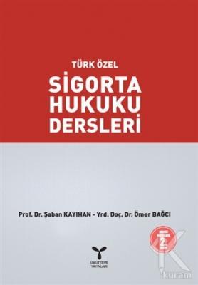 Türk Özel Sigorta Hukuku Dersleri