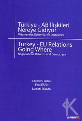Türkiye - AB İlişkileri Nereye Gidiyor?