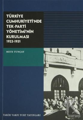 Türkiye Cumhuriyeti'nde Tek-Parti Yönetimi'nin Kurulması