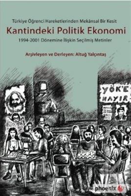 Türkiye Öğrenci Hareketlerinden Mekansal Bir Kesit Kantindeki Politik Ekonomi