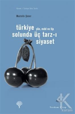 Türkiye Solunda Üç Tarz-ı Siyaset
