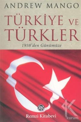 Türkiye ve Türkler  1938'den Günümüze