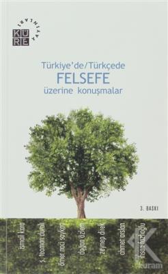 Türkiye'de / Türkçede Felsefe Üzerine Konuşmalar
