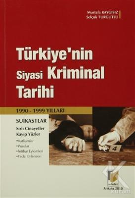 Türkiye'nin Siyasi Kriminal Tarihi (1990-1999 Yılları)