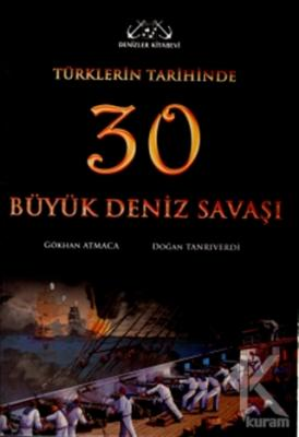 Türklerin Tarihinde 30 Büyük Deniz Savaşı (Ciltli)