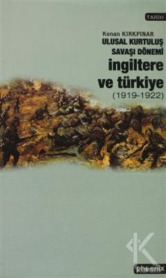 Ulusal Kurtuluş Savaşı Dönemi İngiltere ve Türkiye  (1919-1922)