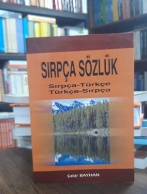 Sırpça Sözlük Sırpça-Türkçe Türkçe-Sırpça Şakir Bayhan