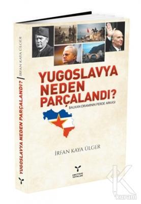Yugoslavya Neden Parçalandı? İrfan Kaya Ülger