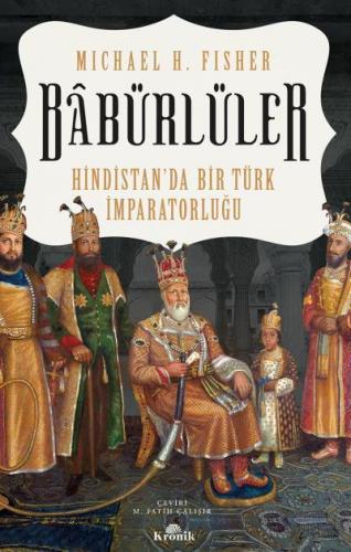 Babürlüler Hindistanda Bir Türk İmparatorluğu