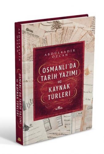 Osmanlıda Tarih Yazımı ve Kaynak Türleri Ciltli