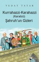 Kurrahazzi-Karahazzi (Karaözü) Şahruh'un Gizleri