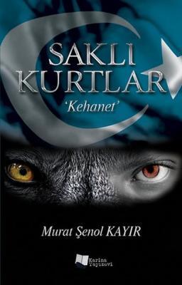 """Saklı Kurtlar """"Kehanet"""" %20 indirimli Murat Şenol Kayır"""