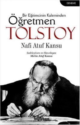 Bir Eğitimcinin Kaleminden Öğretmen Tolstoy %30 indirimli Nafi Atuf Ka
